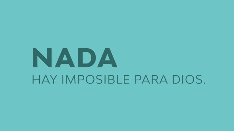 Nada hay imposible paraDios